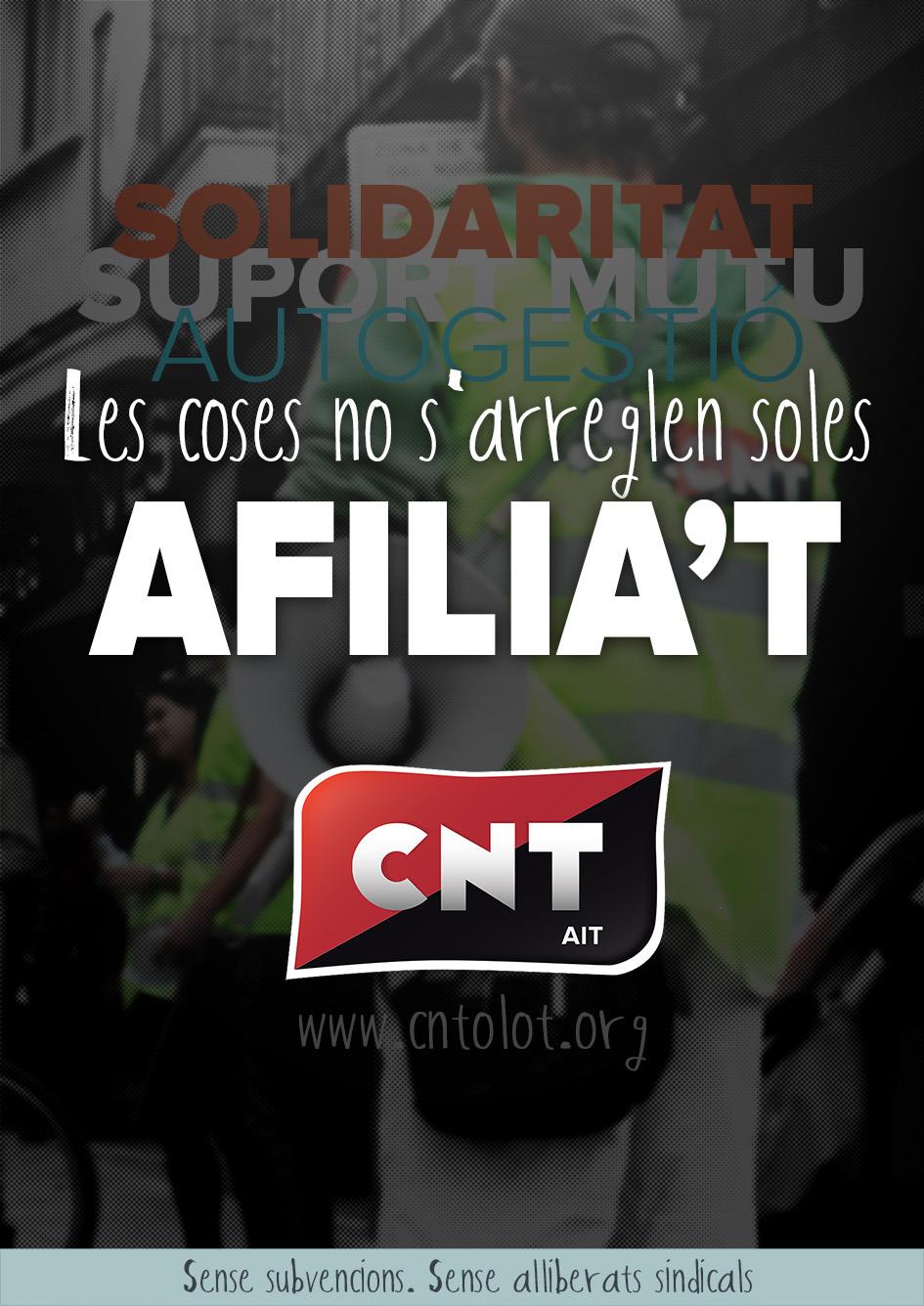 Afilia't a CNT. Perquè les coses no s'arreglen soles.