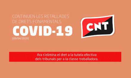 COMUNICAT DE CNT DAVANT LA CONTINUA RETALLADA DE DRETS FONAMENTALS [09/04/2020]